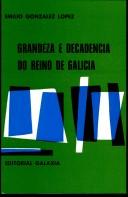 Grandeza e decadencia do reino de Galicia