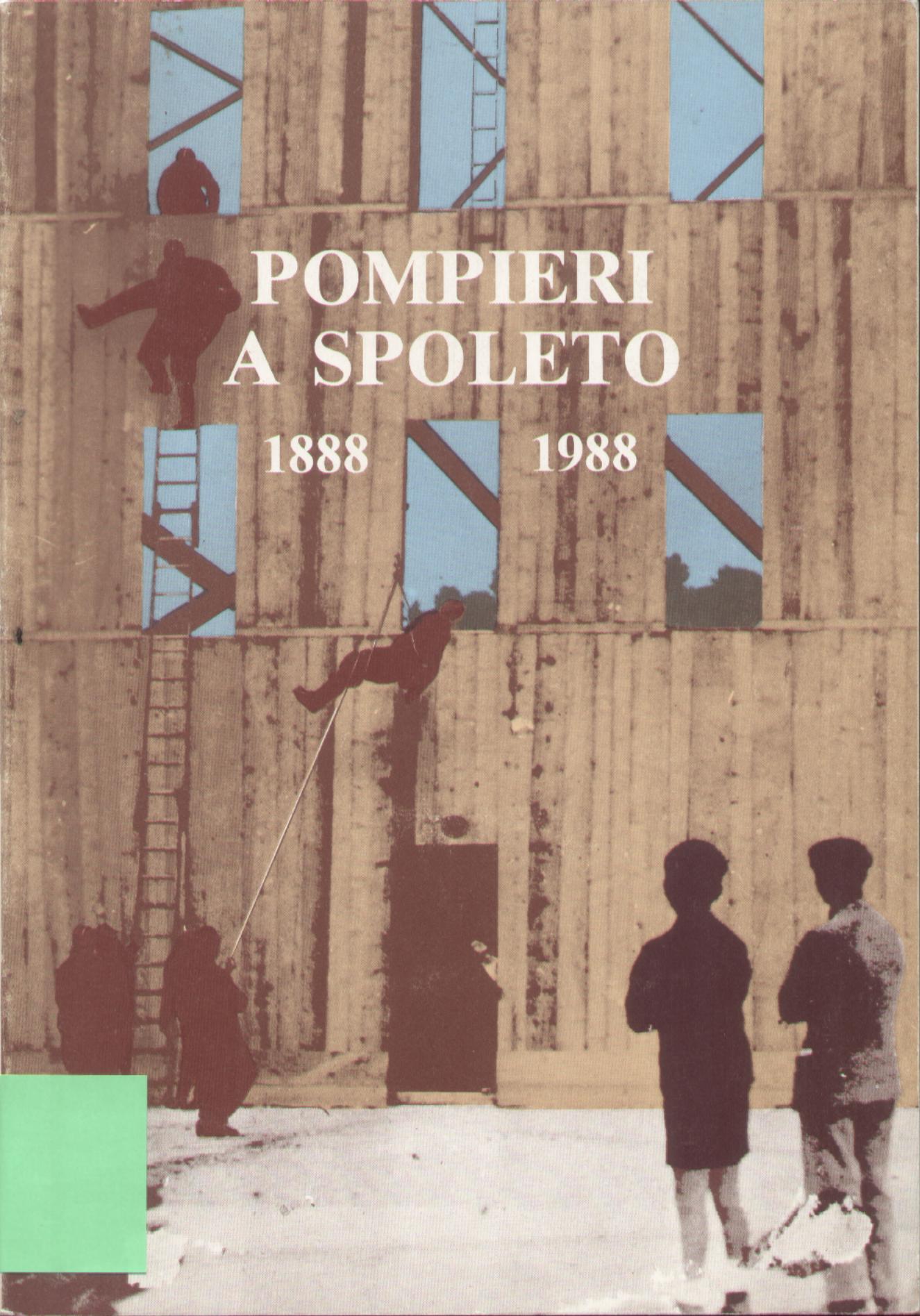 Pompieri a Spoleto 1888 - 1988
