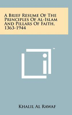 A Brief Resume of the Principles of Al-Islam and Pillars of Faith, 1363-1944