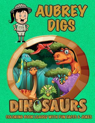 Aubrey Digs Dinosaurs Coloring Book Loaded With Fun Facts & Jokes