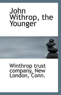 John Withrop, the Younger