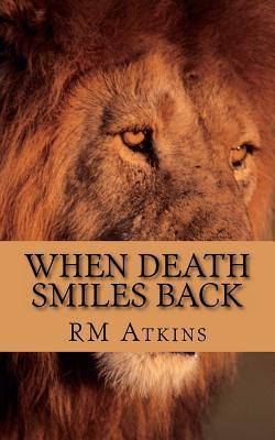 When Death Smiles Back