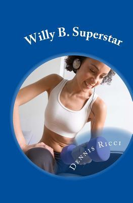 Willy B. Superstar