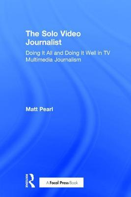 The Solo Video Journalist