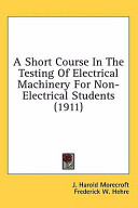A Short Course in the Testing of Electrical Machinery for Non-Electrical Students (1911)