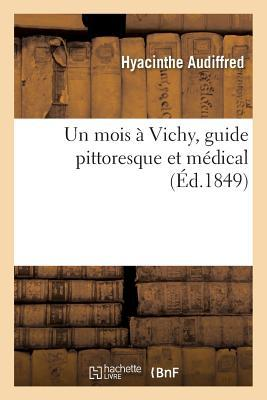 Un Mois a Vichy, Guide Pittoresque et Medical