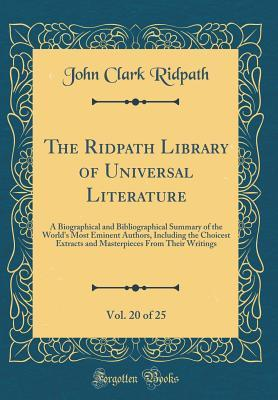 The Ridpath Library of Universal Literature, Vol. 20 of 25
