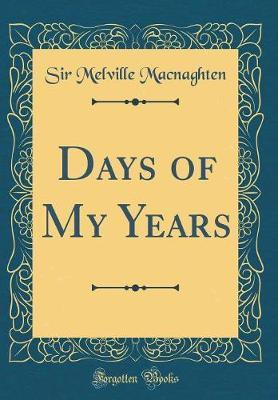 Days of My Years (Classic Reprint)