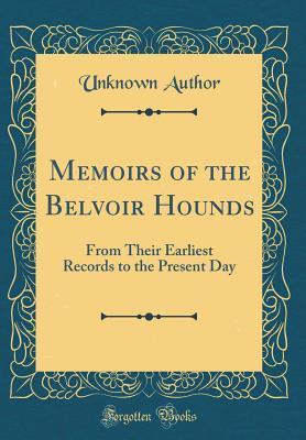 Memoirs of the Belvoir Hounds