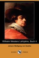 Wilhelm Meisters Lehrjahre, Buch 4(Dodo Press)