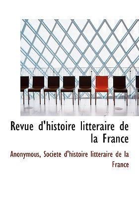 Revue D'Histoire Litt Raire de La France