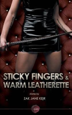 Sticky Fingers & Warm Leatherette