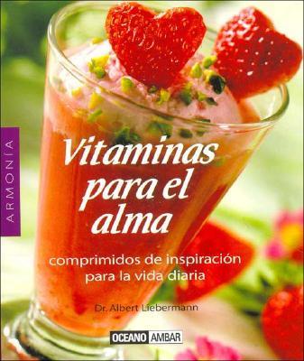 Vitaminas Para El Alma / Vitamins For the Soul