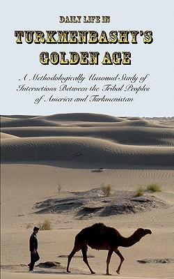 Daily Life in Turkmenbashy's Golden Age