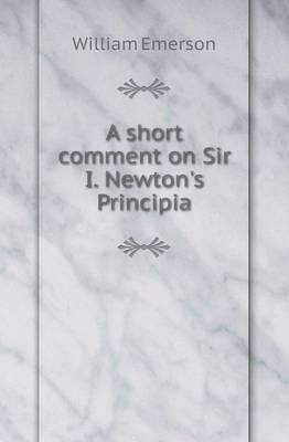 A Short Comment on Sir I. Newton's Principia