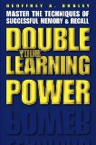 Double Your Learning Power
