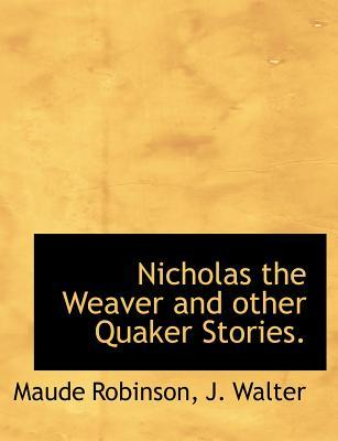 Nicholas the Weaver and other Quaker Stories