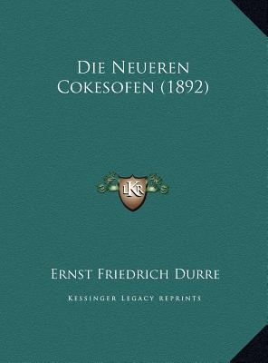 Die Neueren Cokesofen (1892)