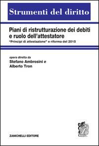 """Piani di ristrutturazione dei debiti e ruolo dell'attestatore. «Principi di attestazione"""" e riforma del 2015"""