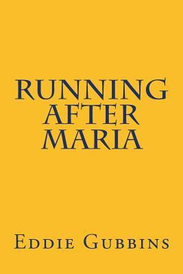Running After Maria