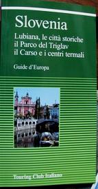 Slovenia: Lubiana , le città storiche, il Parco del Triglav, il Carso e i centri termali