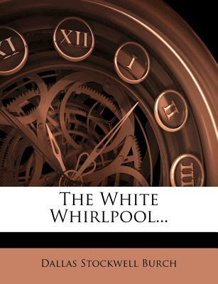 The White Whirlpool.