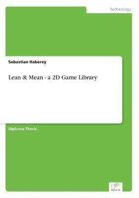 Lean & Mean - a 2D Game Library
