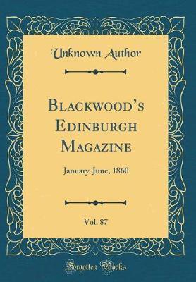 Blackwood's Edinburgh Magazine, Vol. 87