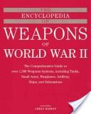 The Encyclopedia of Weapons of WWII