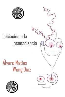 Iniciación a la inconsciencia/ Introduction to unconsciousness