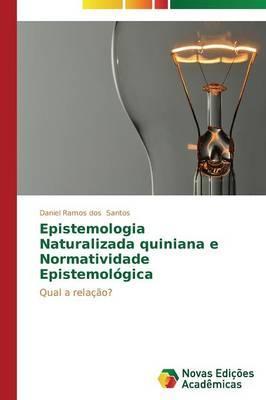 Epistemologia Naturalizada Quiniana e Normatividade Epistemológica