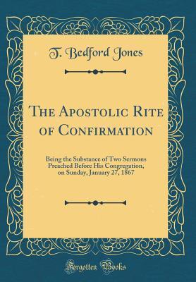 The Apostolic Rite of Confirmation
