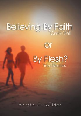 Believing by Faith or by Flesh?