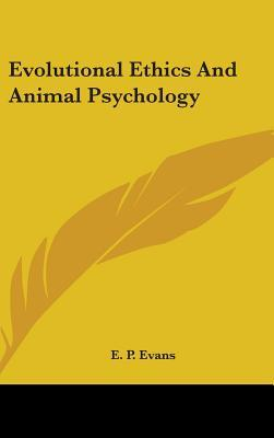 Evolutional Ethics and Animal Psychology