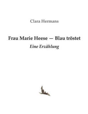 Frau Marie Heese - Blau tröstet