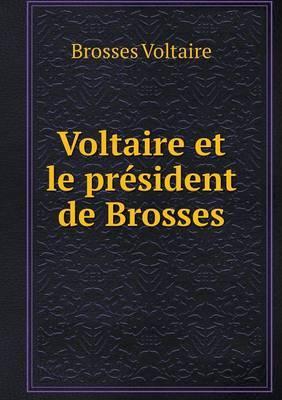 Voltaire Et Le President de Brosses