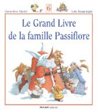 Le grand livre de la famille Passiflore