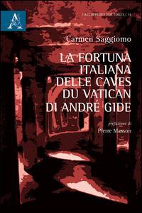 La fortuna italiana delle Caves du Vatican di André Gide