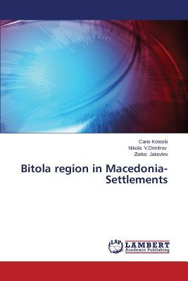 Bitola region in Macedonia-Settlements