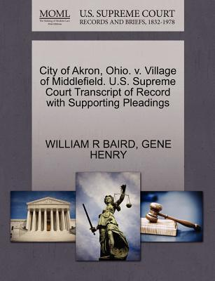 City of Akron, Ohio. V. Village of Middlefield. U.S. Supreme Court Transcript of Record with Supporting Pleadings
