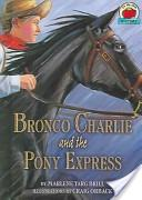 Bronco Charlie and the Pony Express