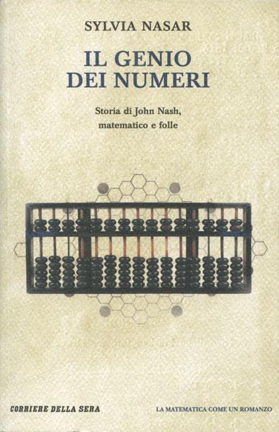 Il genio dei numeri: storia di John Nash, matematico e folle