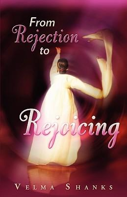 From Rejection to Rejoicing