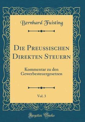 Die Preußischen Direkten Steuern, Vol. 3