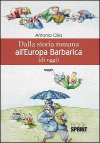 Dalla storia romana all'Europa barbarica (di oggi)