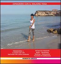 Dimagrire con il walking yoga