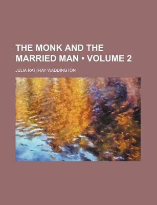 The Monk and the Married Man (Volume 2)
