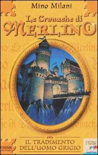 Le Cronache di Merlino / Il tradimento dell'uomo grigio