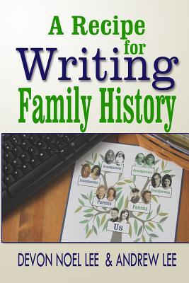 A Recipe for Writing Family History