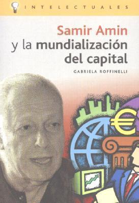 Samir Amin y la mundializacion del capital/Samir Amin and the Globalization of Capital
